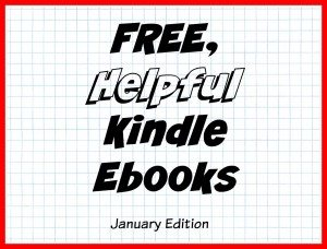 Free, Helpful Kindle Ebooks (January edition)