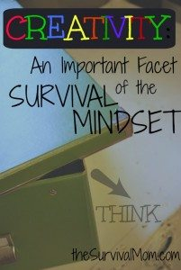 Creative Thinking and the Survival Mindset| via www.TheSurvivalMom.com