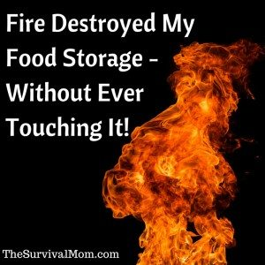 A fire can affect food storage, even without directly touching it! | via www.TheSurvivalMom.com