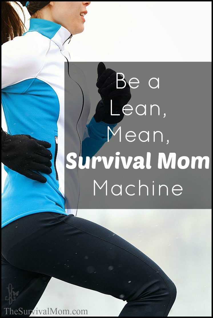 Do you need a list of reasons to become fit and in better shape? How about survival fitness? | via www.TheSurvivalMom.com