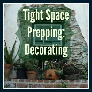 Tight Space Prepping: Decorating your home for survival