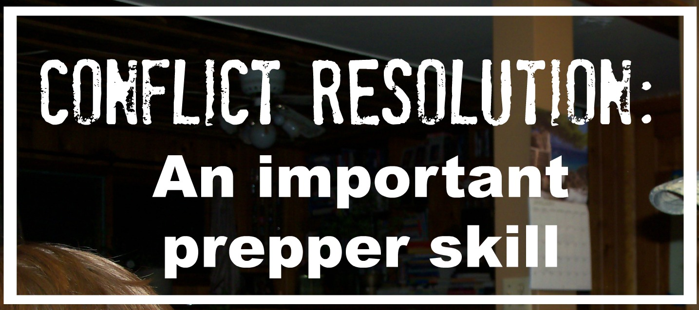 Conflict Resolution – An important prepper skill