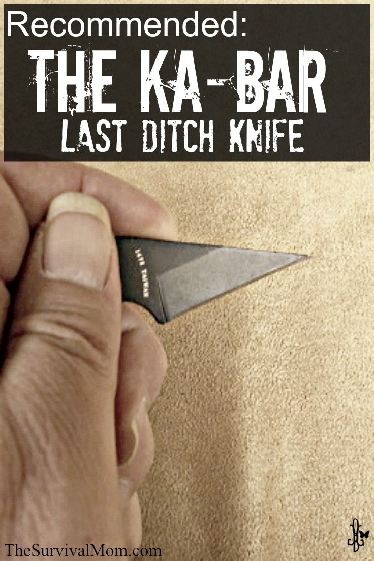 The Ka-Bar Last Ditch Knife is handy and recommended by The Survival Mom. | www.TheSurvivalMom.com