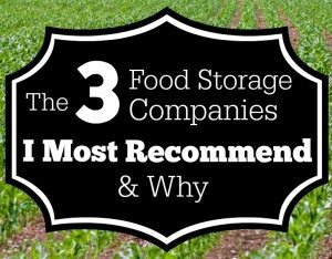 The 3 Food Storage Companies I Recommend and Why — Important Update