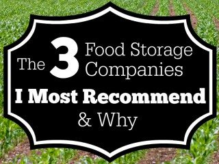 Survival Mom recommends these 3 food storage companies.