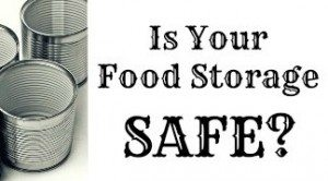 Is Your Food Storage Safe?