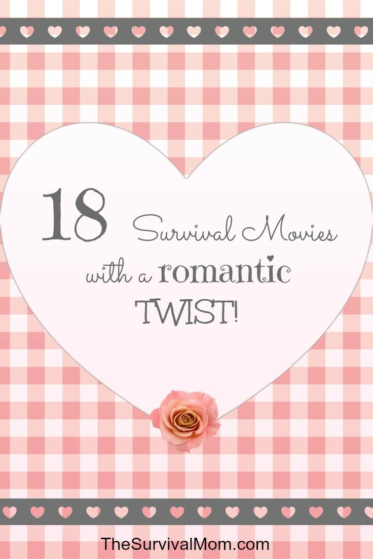 Survival movies with a romantic twist!  www.TheSurvivalMom.com