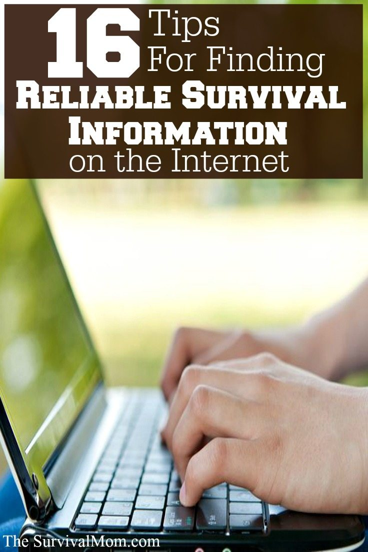 Tips for finding reliable survival information on the internet. www.TheSurvivalMom.com