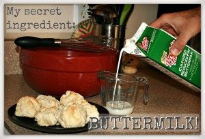 My secret ingredient: Buttermilk!