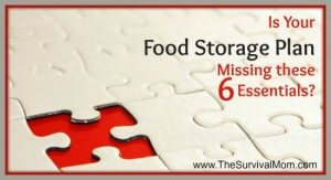 Is your food storage plan missing these six essential pieces?
