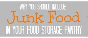 Why You Should Include Junk Food in Your Food Storage Pantry