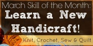 Learn a new handicraft: knit, crochet, sew & quilt. www.TheSurvivalMom.com