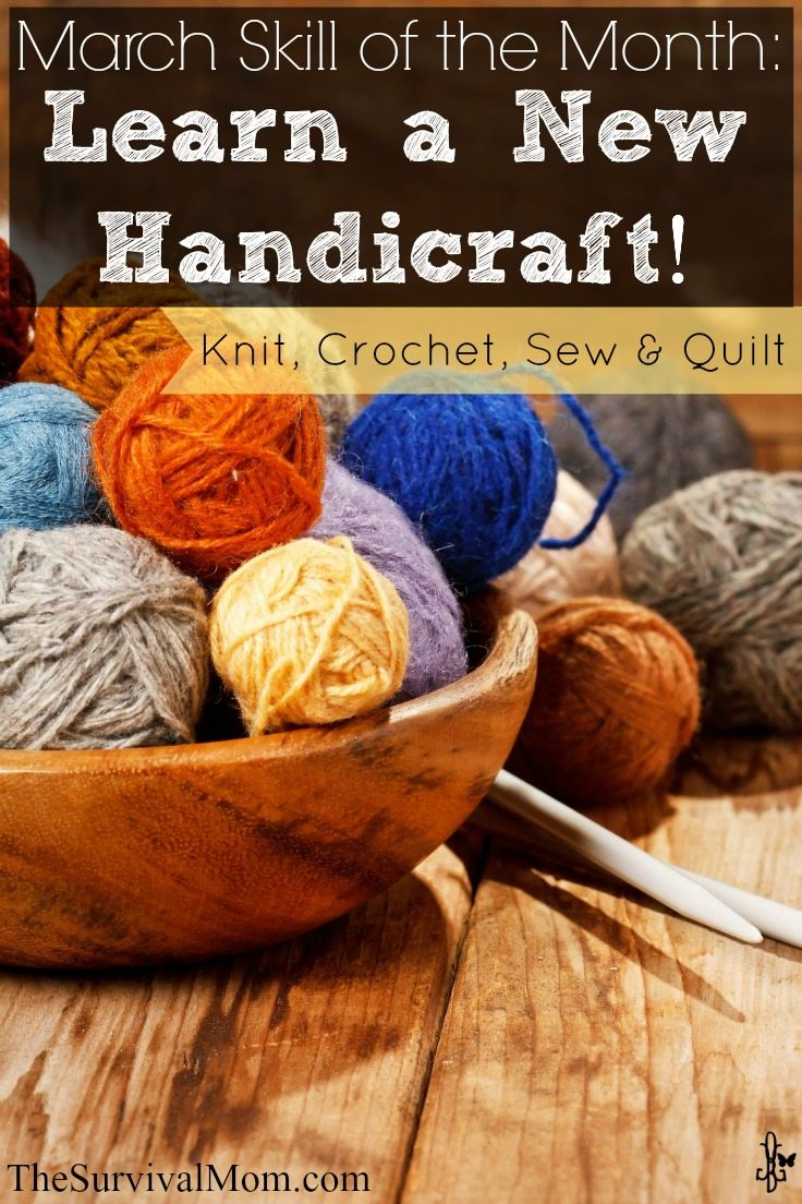 Learn new, popular handicrafts: knit, crochet, sew, & quilt.
