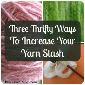 Three Thrifty Ways To Increase Your Yarn Stash