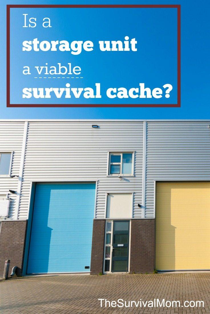 Is a storage unit a viable survival cache?