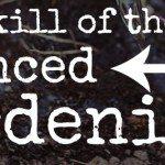 Advanced gardening skills anyone can learn.