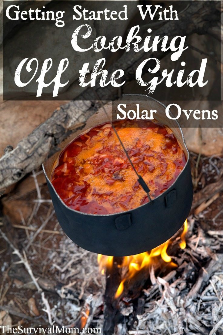 Cooking off the grid with solar oven.