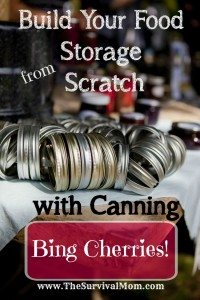 Build your Food Storage from Scratch: Canning Bing Cherries