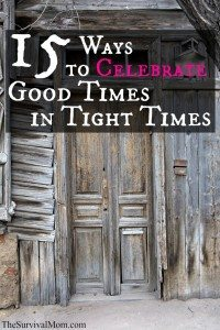 15 Ways to Celebrate Good Times in Tight Times