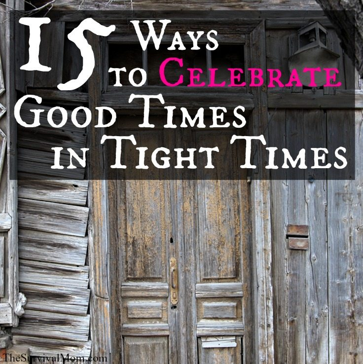 celebrate good times in tight times