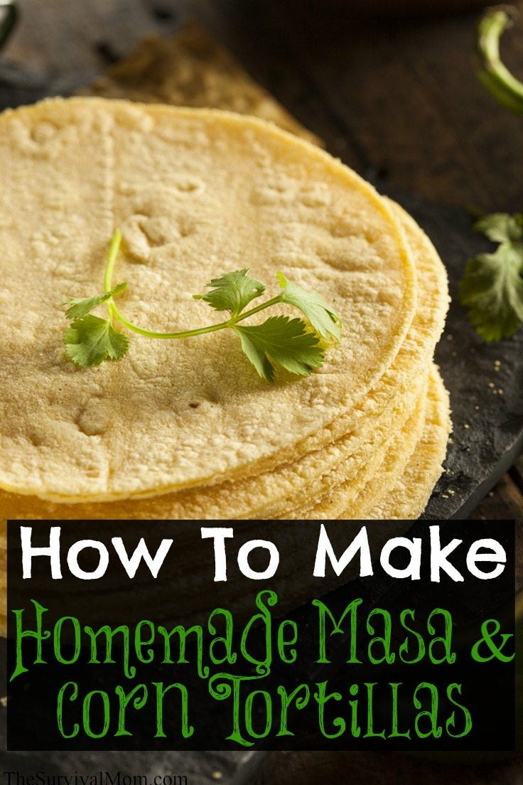 how to make homemade masa and corn tortillas