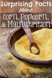 Surprising Facts About Corn, Popcorn, and Malnutrition