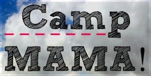 Camp MAMA — Summer Camp Ideas for Moms