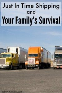 Just in time shipping and your family's survival