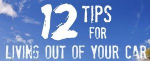 12 Tips for Living Out of Your Car