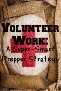 Volunteer Work: A Super-Smart Prepper Strategy