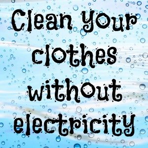 clean clothes without electricity