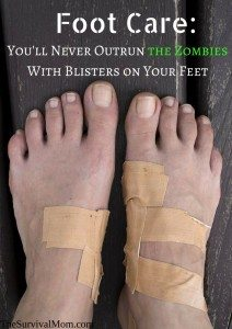 Foot Care, or You'll Never Escape the Zombies With Blisters on Your Feet