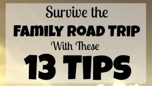 Survive the Family Road Trip With These 13 Tips