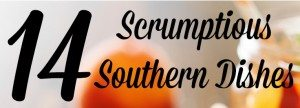 14 Scrumptious Southern Dishes For Food Storage Meals and Beyond