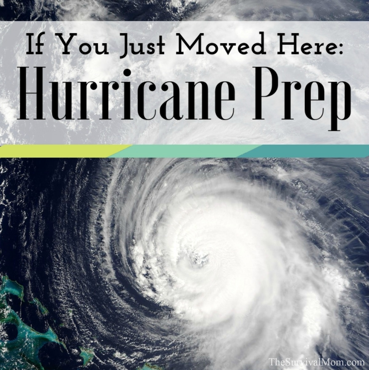If You Just Moved Here: Hurricane Prep via The Survival Mom
