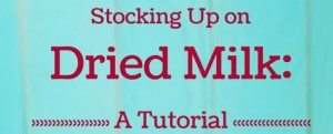 Stocking Up on Dried Milk: A Tutorial