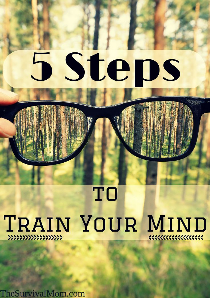5 Steps to Train Your Mind via The Survival Mom