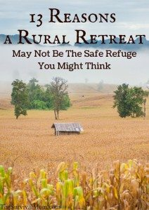 13 Reasons a Rural Retreat May Not Be the Safe Refuge You Might Think