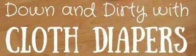 Down and Dirty With Cloth Diapers