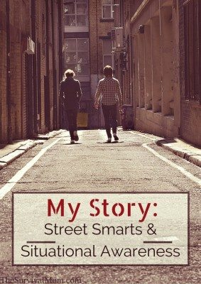 My Story: Street Smarts & Situational Awareness