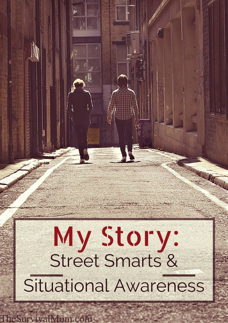 My Story: Street Smarts & Situational Awareness via The Survival Mom