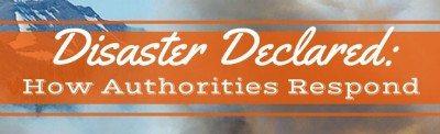 Disaster Declared: How Authorities Respond