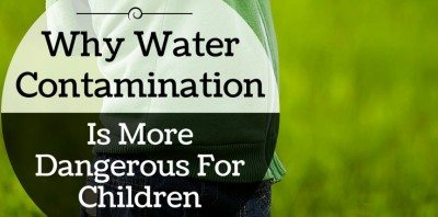 Why Water Contamination is More Dangerous for Children