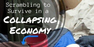 Scrambling to Survive in a Collapsing Economy