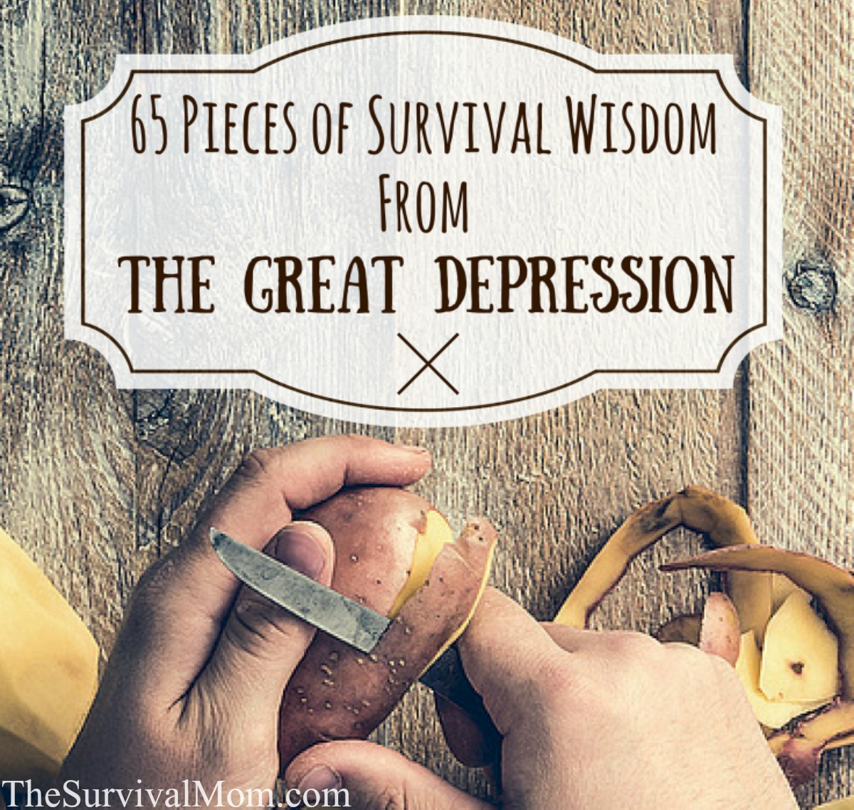 65 pieces of survival wisdom from the great depression survival mom survival wisdom great depression