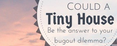 Could a tiny house be the answer to your bug out dilemma? VIDEO