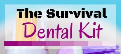 The Dental Survival Kit