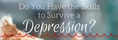 Do You Have the Skills to Survive a Depression?
