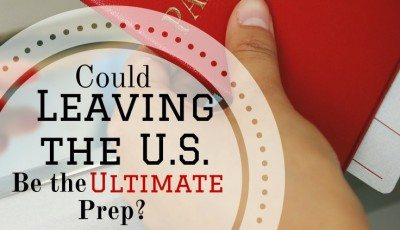 Could Leaving the U.S be the Ultimate Prep — and Do You Have What it Takes?