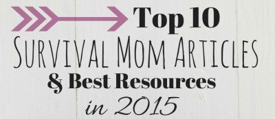 Top 10 Survival Mom Articles & Best Resources in 2015